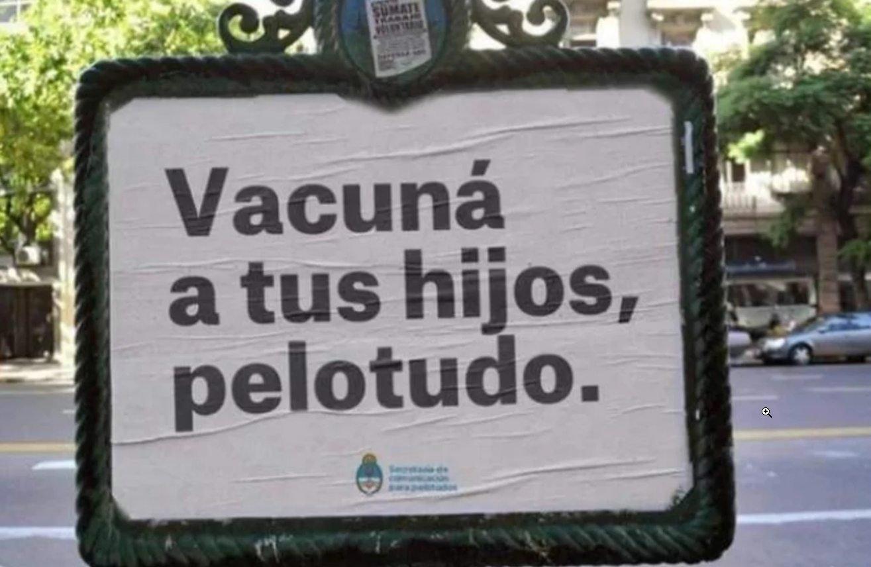 """Catriel25Noticias.com vacuna """"Vacuná a tus hijos, pelotudo"""": la campaña que se convirtió en viral Destacadas NACIONALES"""